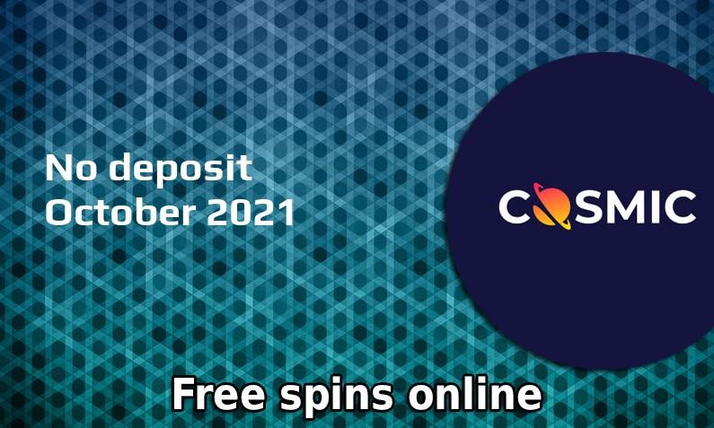 Latest no deposit bonus from CosmicSlot October 2021