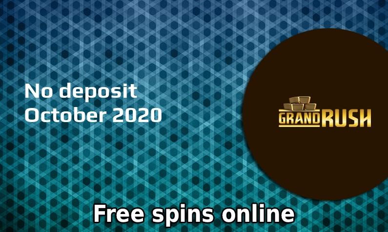 Latest no deposit bonus from Grand Rush, today 10th of October 2020
