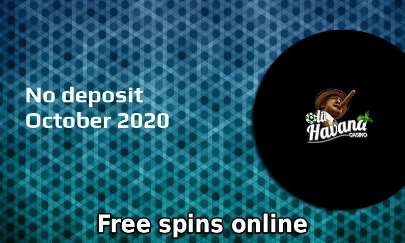 Latest Old Havana no deposit bonus- 2nd of October 2020
